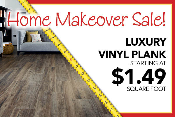 Home Makeover Luxury Vinyl Plank Sale starting at $1.49 sq.ft.