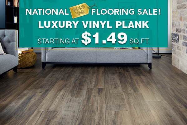 Luxury Vinyl Plank starting at $1.49 sq.ft. during the National Gold Tag Flooring Sale!